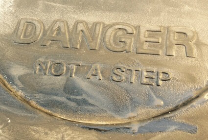 Danger, Not a Step.